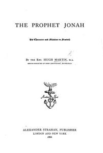 The Prophet Jonah  His Character and Mission to Nineveh Book