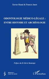 Odontologie médico-légale :: Entre histoire et archéologie