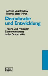 Demokratie und Entwicklung: Theorie und Praxis der Demokratisierung in der Dritten Welt