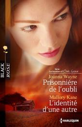 Prisonnière de l'oubli - L'identité d'une autre: Série Les héritiers d'Oak Grove
