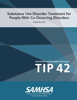 Substance Use Disorder Treatment for People With Co Occurring Disorders  Treatment Improvement Protocol  TIP 42  Updated March 2020  PDF