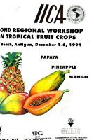 Second Regional Workshop on Tropical Fruit Crops  papaya  pineapple and mango PDF