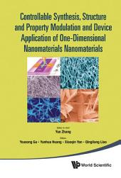 Controllable Synthesis, Structure and Property Modulation and Device Application of One-Dimensional Nanomaterials