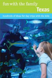 Fun with the Family Texas: Hundreds of Ideas for Day Trips with the Kids, Edition 7