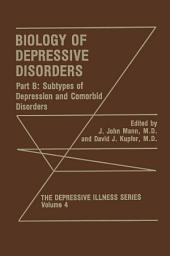 Biology of Depressive Disorders. Part B: Subtypes of Depression and Comorbid Disorders