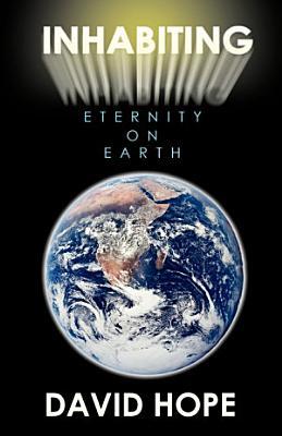 Inhabiting Eternity on Earth PDF