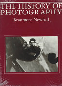 The History of Photography, from 1839 to the Present Day