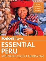 Fodor s Essential Peru PDF
