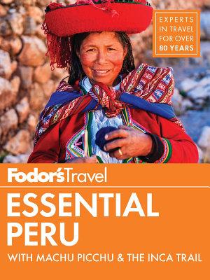 Fodor s Essential Peru