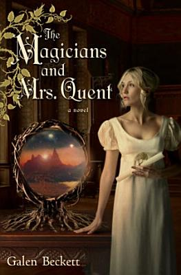 The Magicians and Mrs  Quent