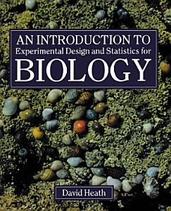 An Introduction To Experimental Design And Statistics For Biology Book