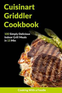 The Cuisinart Griddler Cookbook Book