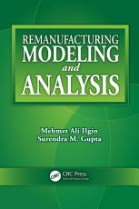 Remanufacturing Modeling and Analysis PDF
