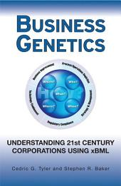 Business Genetics: Understanding 21st Century Corporations using xBML
