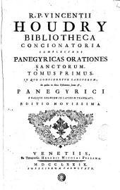 Bibliotheca concionatoria complectens panegyricas orationes sanctorum