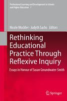 Rethinking Educational Practice Through Reflexive Inquiry PDF