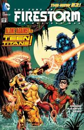 The Fury of Firestorm: The Nuclear Man (2011-) #17