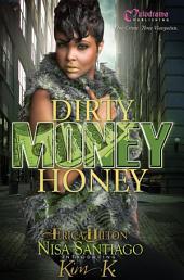 Dirty Money Honey