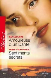 Amoureuse d'un Dante - Sentiments secrets: T6 - Saga des Dante