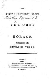 The First and Fourth Books of the Odes of Horace, Translated Into English Verse