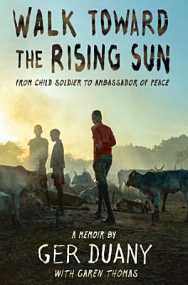 Walk Toward the Rising Sun
