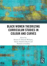 Black Women Theorizing Curriculum Studies in Colour and Curves