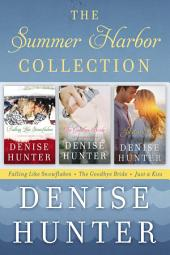 The Summer Harbor Collection: Falling like Snowflakes, The Goodbye Bride, Just a Kiss