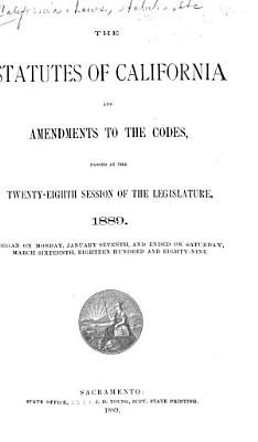 The Statutes of California and amendments to the codes