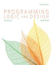 Programming Logic and Design, Introductory: Edition 8