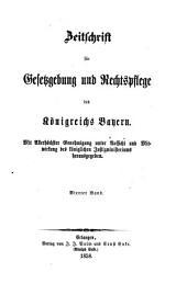 Zeitschrift für Gesetzgebung und Rechtspflege des Königreichs Bayern: Band 4