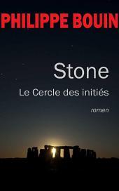 Stone: Le Cercle des initiés
