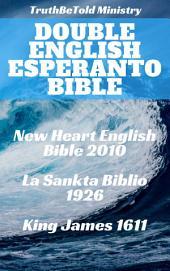 Double English Esperanto Bible: New Heart English Bible 2010 - La Sankta Biblio 1926 - King James 1611