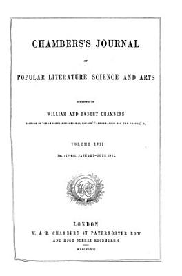 Chambers s Edinburgh journal  conducted by W  Chambers   Continued as  Chambers s Journal of popular literature  science and arts PDF