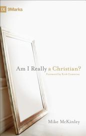 Am I Really A Christian   Foreword By Kirk Cameron