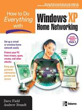 How to Do Everything with Windows XP Home Networking