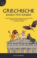 Griechische Sagen f  r Kinder PDF