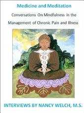 Medicine and Meditation: Conversations on Mindfulness in the Management of Chronic Pain and Illness