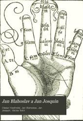 Jan Blahoslav a Jan Josquin: příspěvek k dějinám české hudby a theorie umění XVI. věku : s novými otisky obou muzik, Blahoslavovy (1569) a Josquinovy (1561)