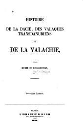 Histoire de la Dacie: des Valaques transdanubiens et de la Valachie