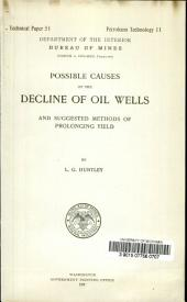 Possible causes of the decline of oil wells and suggested methods of prolonging yield: Issue 51
