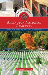 Historical Tours Arlington National Cemetery: Trace the Path of America's Heritage