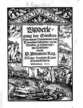 Widderlegung der Münsterischen newen Valentinianer und Donatisten bekentnus, an die Christen zu Osnabrugk ... Mit einer Vorrhede Doctor M. Luthers
