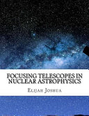 Focusing Telescopes in Nuclear Astrophysics
