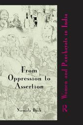 From Oppression to Assertion: Women and Panchayats in India