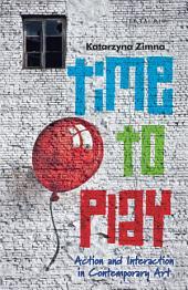 Time to Play: Action and Interaction in Contemporary Art