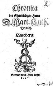 Chronica des Ehrnwirdigen Herrn D. Mart. Luth. Deudsch