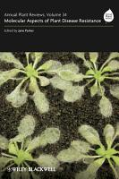 Annual Plant Reviews  Molecular Aspects of Plant Disease Resistance PDF