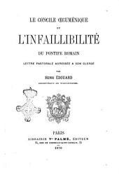 Le Concile Oecuménique et l'infaillibilité du Pontife Romain lettre pastorale adressée a son clergé