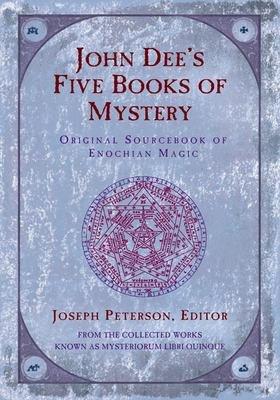 John Dee s Five Books of Mystery