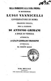 Nella promozione alla sacra porpora di Luigi Vannicelli: orazione inedita per la elezione di Antonio Grimani a doge di Venezia